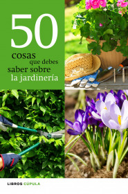 50 cosas que debes saber sobre jardinería. Varios autores. El bolso amarillo