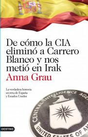 De cómo la CIA eliminó a Carrero Blanco. Anna Grau. El bolso amarillo