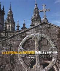 La catedral de Santiago. Belleza y misterio. Domi Mora. El bolso amarillo