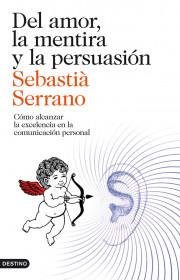 Del amor, la mentira y la persuasión de Sebastià Serrano